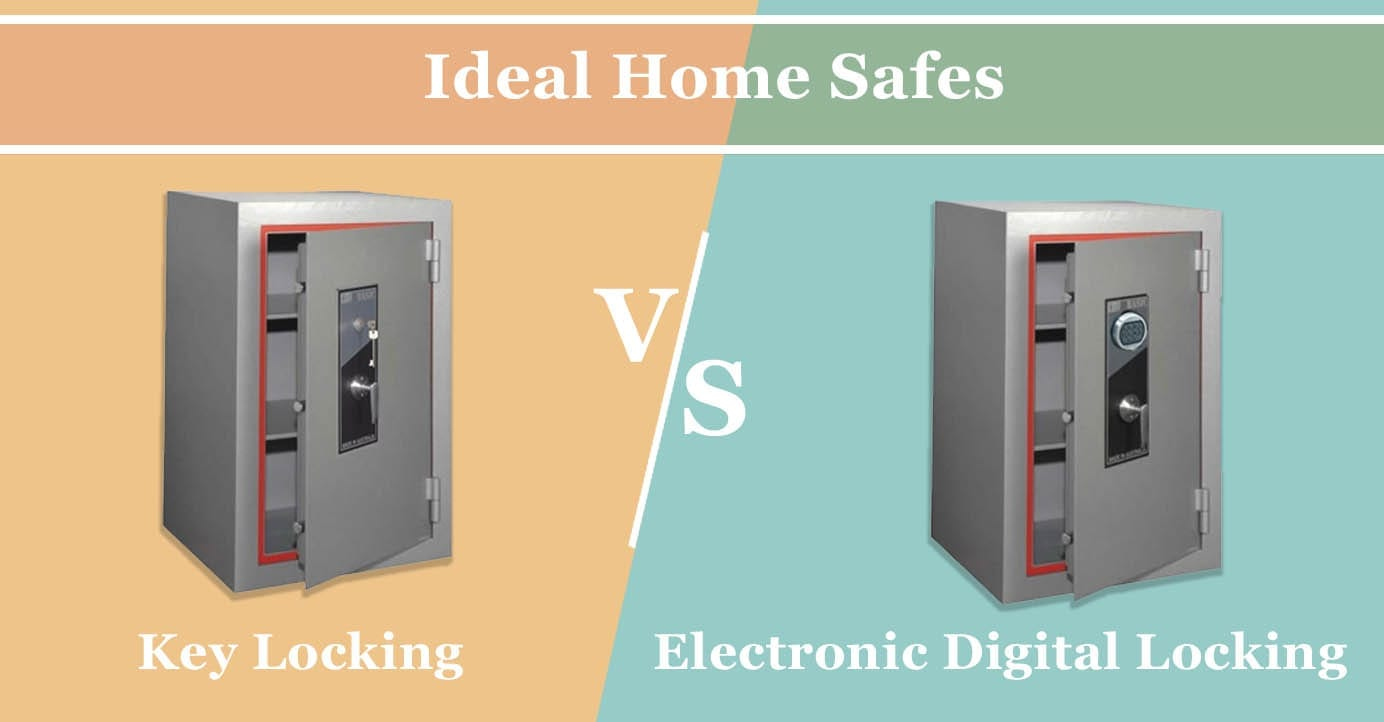 which one is a better safe? key locking vs electronic digital safe