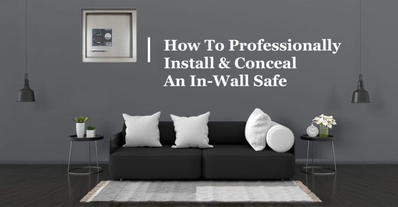 how to professionally install and conceal an in-wall safe